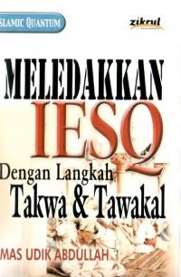 Islamic Quantum: Meledakkan IESQ Dengan Langkah Taqwa dan Tawakal (1)